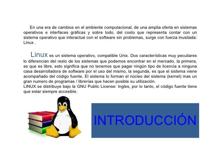 INTRODUCCIÓN En una era de cambios en el ambiente computacional, de una amplia oferta en sistemas operativos e interfaces ...