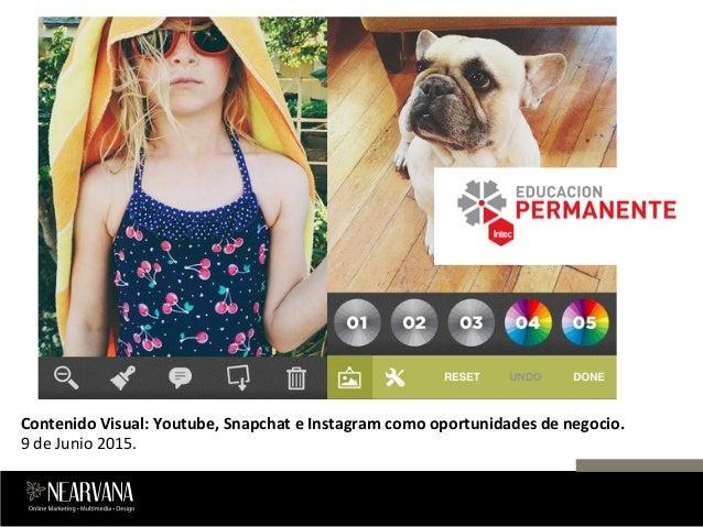 Contenido  Visual:  Youtube,  Snapchat  e  Instagram  como  oportunidades  de  negocio.   9  de  J...
