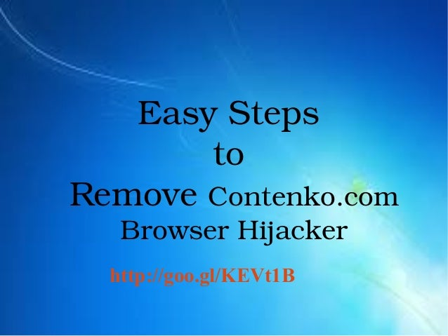 Easy Steps  to  Remove Contenko.com  Browser Hijacker   http://goo.gl/KEVt1B