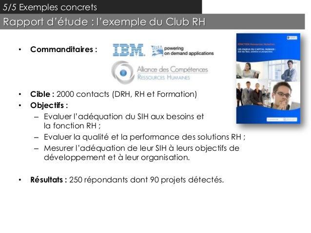 5/5 Exemples concretsRapport d'étude : l'exemple du Club RH   •   Commanditaires :   •   Cible : 2000 contacts (DRH, RH et...