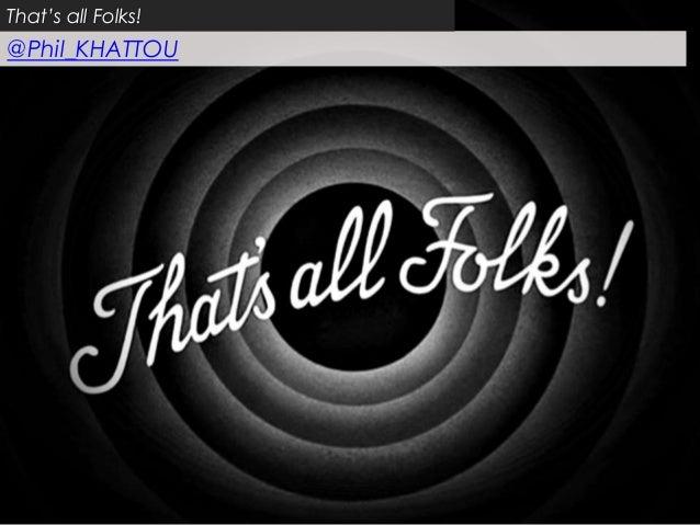 That's all Folks!@Phil_KHATTOU