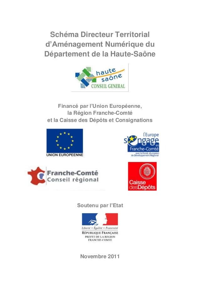 Schéma Directeur Territorial d'Aménagement Numérique du Département de la Haute-Saône  Financé par l'Union Européenne, la ...