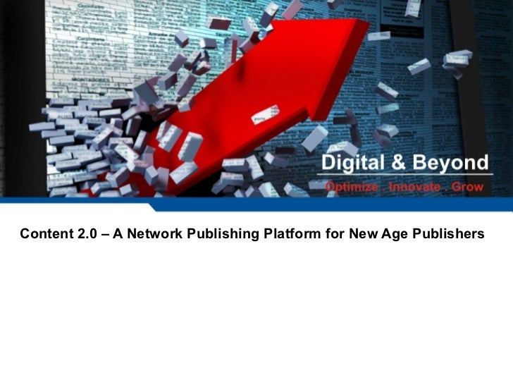 Content 2.0 – A Network Publishing Platform for New Age Publishers