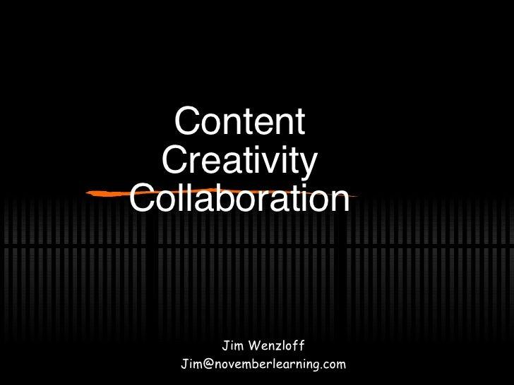 Content Creativity Collaboration Jim Wenzloff [email_address]