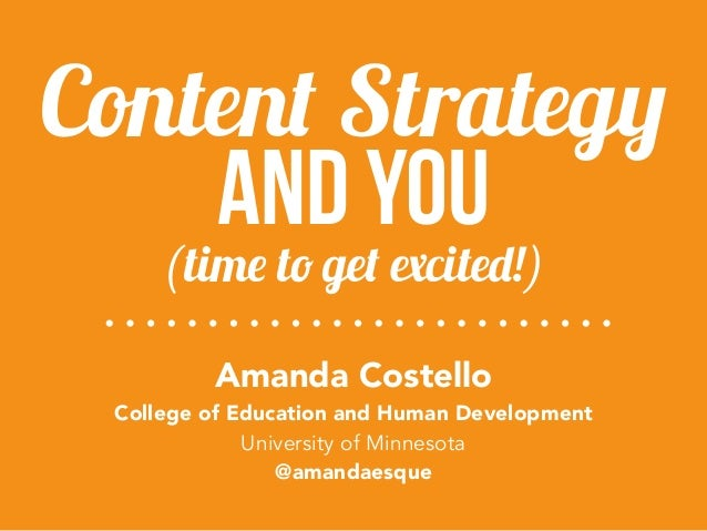 and You Amanda Costello College of Education and Human Development University of Minnesota @amandaesque (time to get exci...
