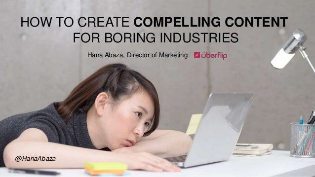 HOW TO CREATE COMPELLING CONTENT FOR BORING INDUSTRIES Hana Abaza, Director of Marketing @HanaAbaza