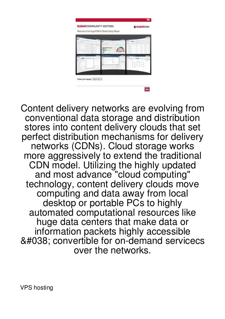 Content delivery networks are evolving from conventional data storage and distribution stores into content delivery clouds...