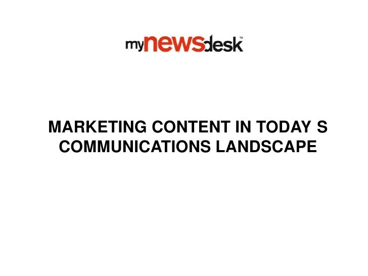 Marketing CONTENT IN TODAY´S COMMUNICATIONS LANDSCAPE<br />
