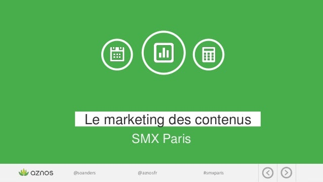@soanders @aznosfr #smxparis Le marketing des contenus SMX Paris