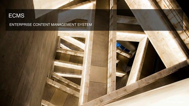 ENTERPRISE CONTENT MANAGEMENT SYSTEM ECMS @coreytimpson