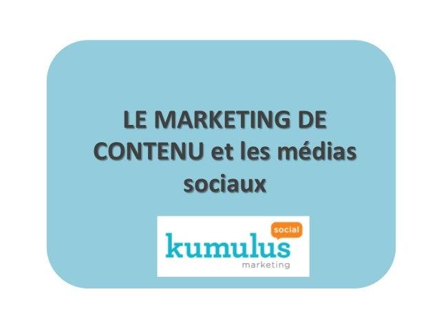 LE  MARKETING  DE   CONTENU  et  les  médias   sociaux
