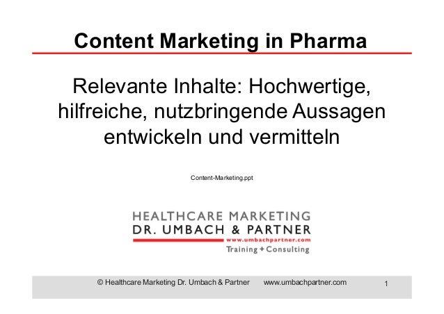 © Healthcare Marketing Dr. Umbach & Partner www.umbachpartner.com 1 Relevante Inhalte: Hochwertige, hilfreiche, nutzbringe...