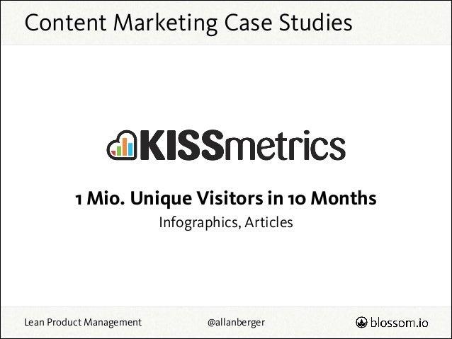 Content Marketing Case Studies  1 Mio. Unique Visitors in 10 Months Infographics, Articles  Lean Product Management  @alla...