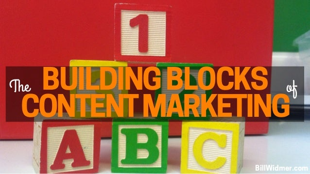 BUILDING BLOCKSThe CONTENT MARKETING of BillWidmer.com