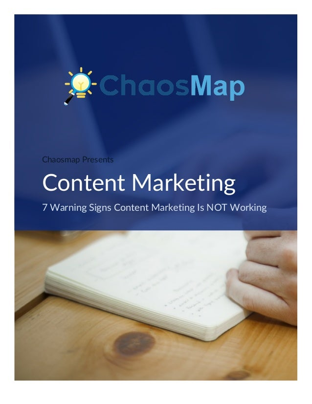 Chaosmap Presents Content Marketing 7 Warning Signs Content Marketing Is NOT Working