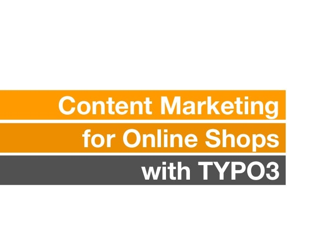 615cd73681148b Content Marketing for Online Shops (like Magento) with TYPO3