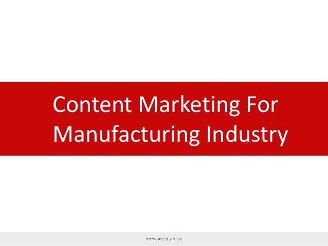 Content Marketing For Manufacturing Industry
