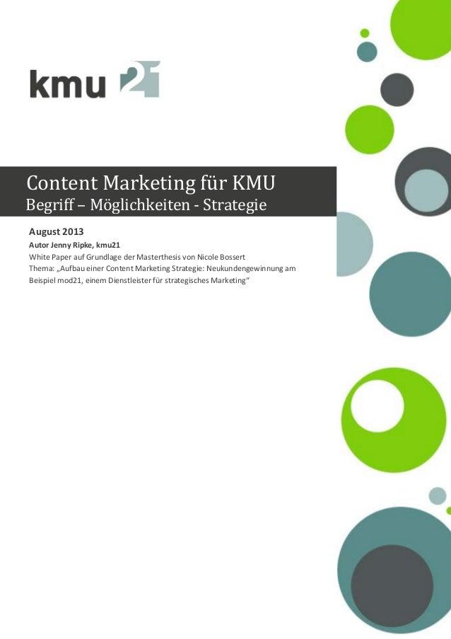 Content Marketing für KMU Begriff – Möglichkeiten - Strategie August 2013 Autor Jenny Ripke, kmu21 White Paper auf Grundla...