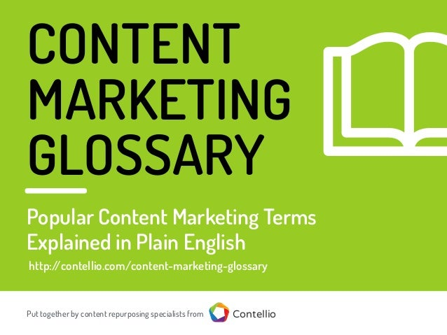 http://contellio.com/content-marketing-glossary CONTENT MARKETING GLOSSARY ContellioPut together by content repurposing sp...