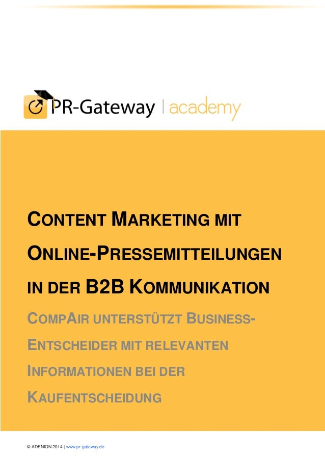 © ADENION 2014 | www.pr-gateway.de  CONTENT MARKETING MIT ONLINE-PRESSEMITTEILUNGEN IN DER B2B KOMMUNIKATION COMPAIR UNTER...