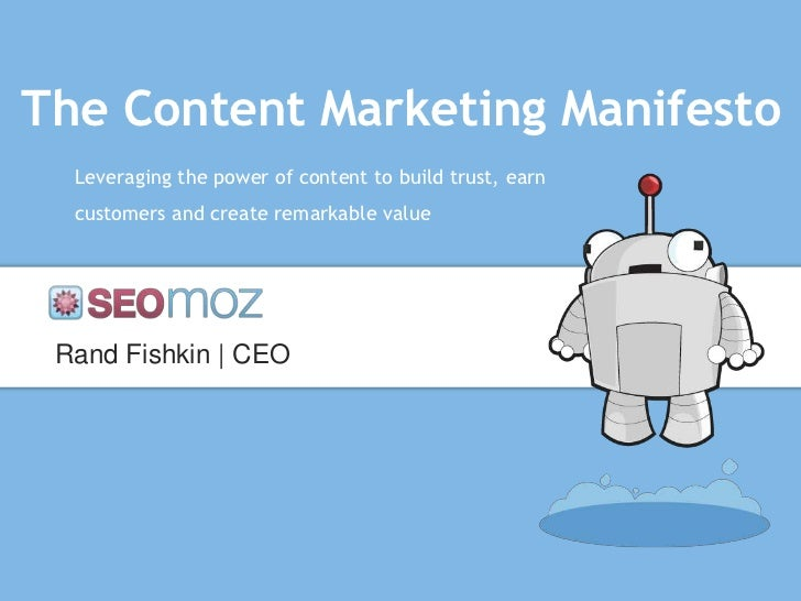 The Content Marketing Manifesto  Leveraging the power of content to build trust, earn  customers and create remarkable val...