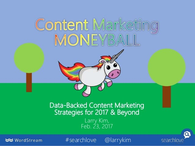 Data-Backed Content Marketing Strategies for 2017 & Beyond Larry Kim, Feb. 23, 2017 #searchlove @larrykim