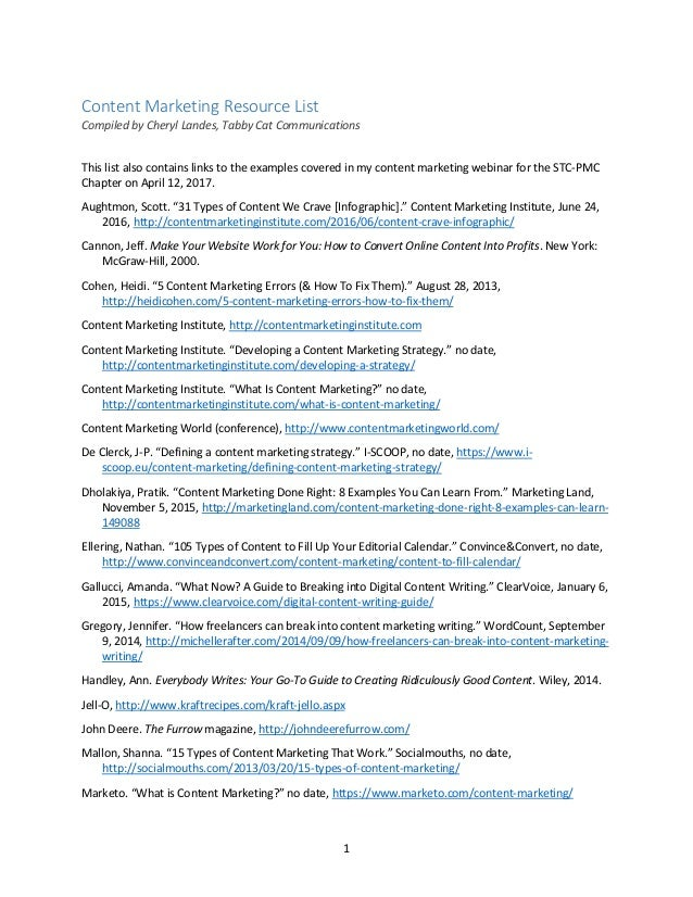 1 Content Marketing Resource List Compiled by Cheryl Landes, Tabby Cat Communications This list also contains links to the...
