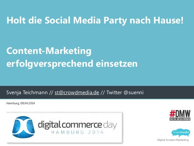 Digital Content Marketing Holt die Social Media Party nach Hause! ! Content-Marketing