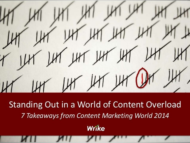 Standing Out in a World of Content Overload  7 Takeaways from Content Marketing World 2014
