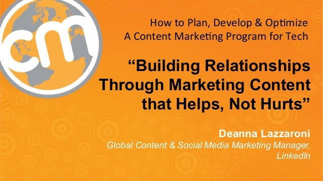 """How  to  Plan,  Develop  &  Op7mize  A  Content  Marke7ng  Program  for  Tech  """"Building Relationships  Through Marketing ..."""