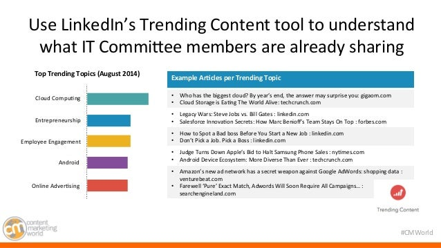 Use  LinkedIn's  Trending  Content  tool  to  understand  what  IT  CommiMee  members  are  already  sharing  #CMWorld  To...