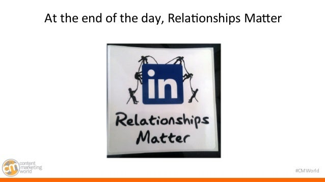 #CMWorld  At  the  end  of  the  day,  Rela7onships  MaMer