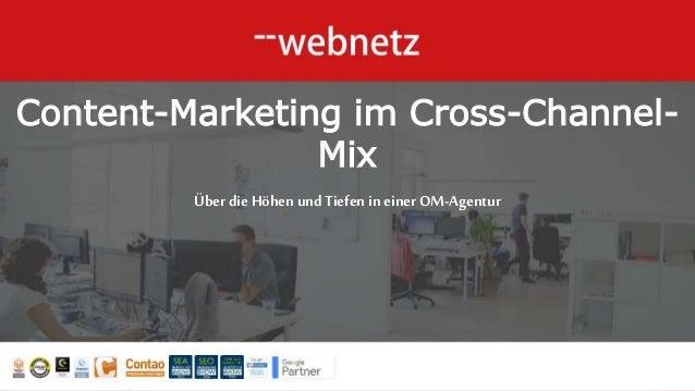 web-netzGmbH| Horst-Nickel-Str.4|21337Lüneburg|Telefon: +49(0) 4131605065 -0 Content-Marketing im Cross-Channel- Mix Über ...