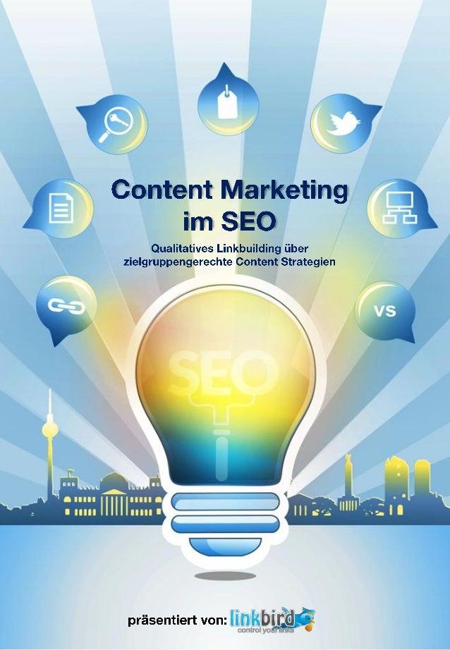 Content Marketing im SEO Qualitatives Linkbuilding über zielgruppengerechte Content Strategien  Gliederung 1 Einführung  S...