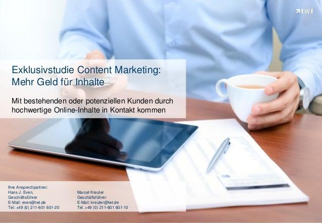 Copyright 2013 TWTExklusivstudie Content Marketing:Mehr Geld für InhalteMit bestehenden oder potenziellen Kunden durchhoch...