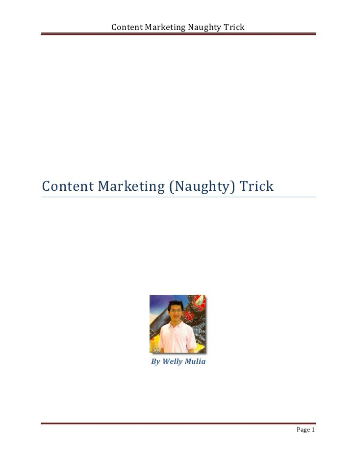 Content Marketing Naughty TrickContent Marketing (Naughty) Trick                  By Welly Mulia                          ...