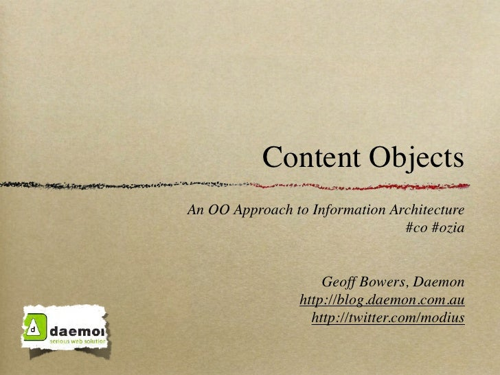 Content ObjectsAn OO Approach to Information Architecture                                #co #ozia                     Geo...