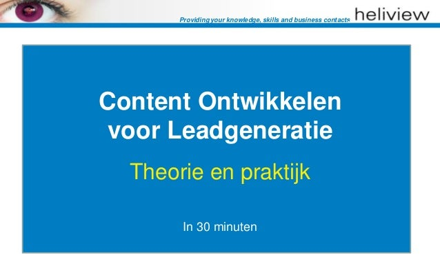 Providing your knowledge, skills and business contactsContent Ontwikkelenvoor Leadgeneratie  Theorie en praktijk        In...