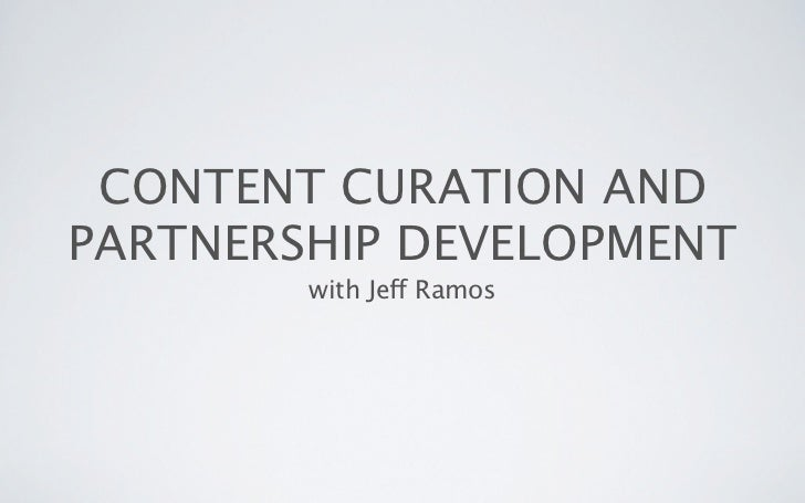 CONTENT CURATION ANDPARTNERSHIP DEVELOPMENT        with Jeff Ramos