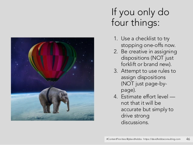 #ContentPriorities @jdavidhobbs · https://davidhobbsconsulting.com 46 If you only do four things: 1. Use a checklist to tr...