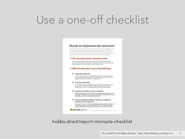 #ContentPriorities @jdavidhobbs · https://davidhobbsconsulting.com 7 Use a one-off checklist hobbs.direct/report-microsite...