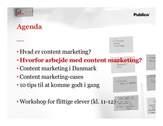 17 Agenda • Hvad er content marketing? • Hvorfor arbejde med content marketing? • Content marketing i Danmark • Content ma...