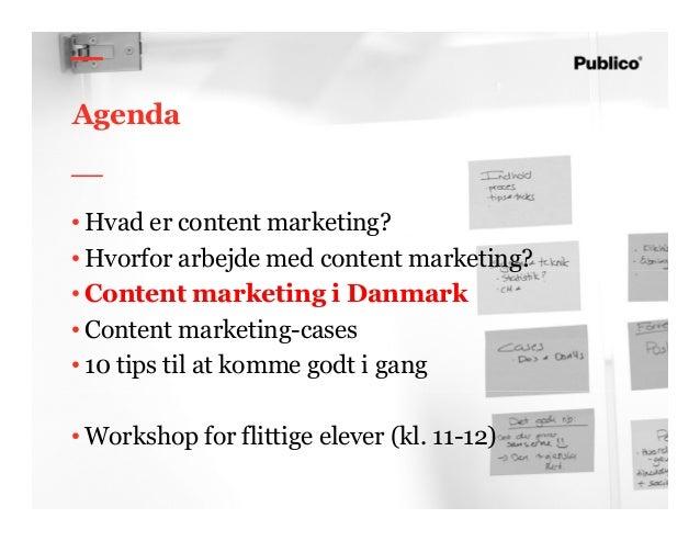 23 Agenda • Hvad er content marketing? • Hvorfor arbejde med content marketing? • Content marketing i Danmark • Content ma...