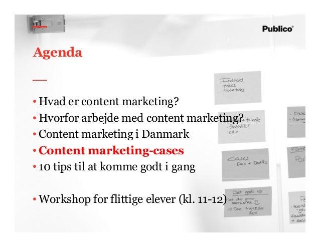 33 Agenda • Hvad er content marketing? • Hvorfor arbejde med content marketing? • Content marketing i Danmark • Content ma...
