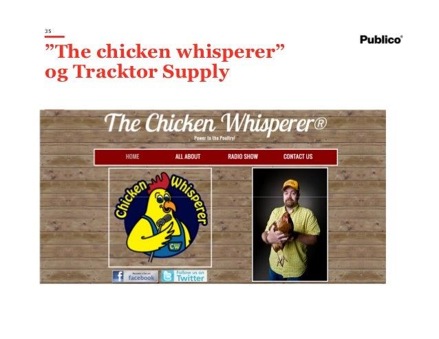 """35 """"The chicken whisperer"""" og Tracktor Supply"""