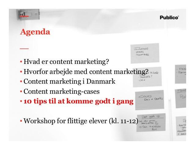 51 Agenda • Hvad er content marketing? • Hvorfor arbejde med content marketing? • Content marketing i Danmark • Content ma...