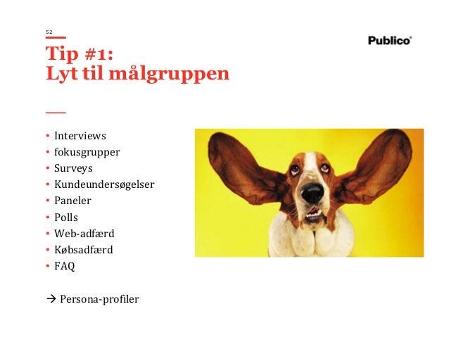52 • Interviews • fokusgrupper • Surveys • Kundeundersøgelser • Paneler • Polls • Web-adfærd • Købsadfærd • FAQ Persona-pr...