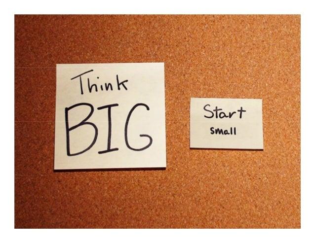 55 Tip #4: Tænk stort, begynd realistisk