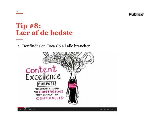 60 Tip #8: Lær af de bedste • Der findes en Coca Cola i alle brancher