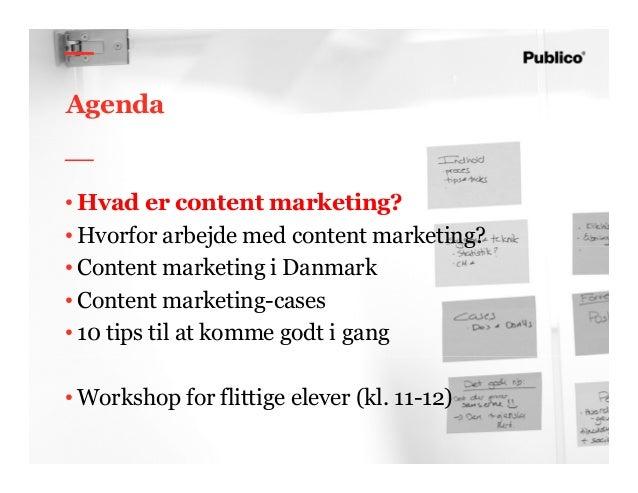 8 Agenda • Hvad er content marketing? • Hvorfor arbejde med content marketing? • Content marketing i Danmark • Content mar...